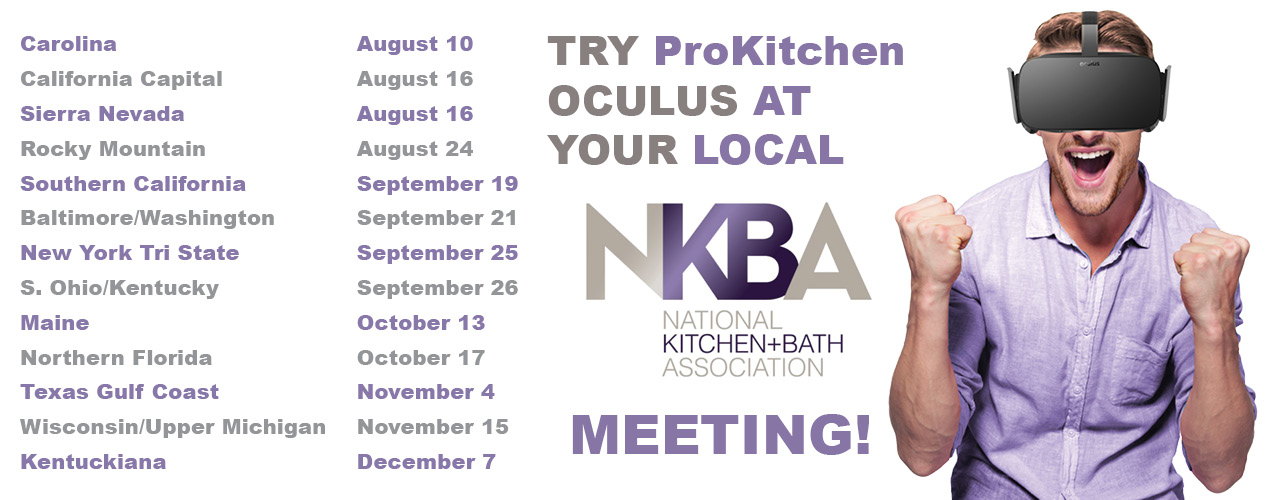 Try ProKitchen Oculus at your Local NKBA Meeting!