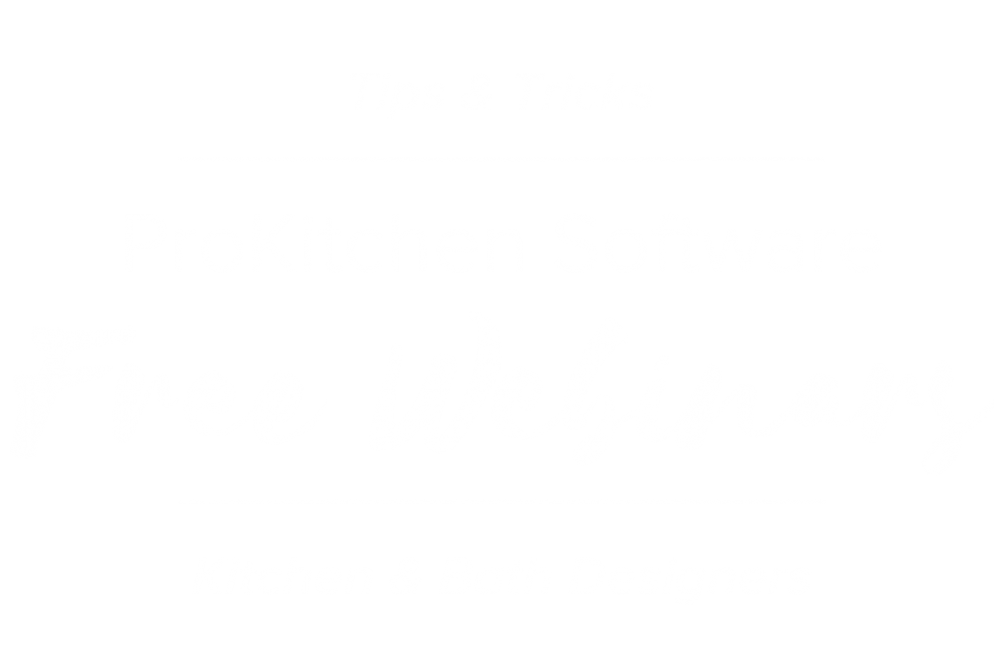 Free Webinars | ProKitchen Software | Kitchen & Bath Designers | Tips & Tricks